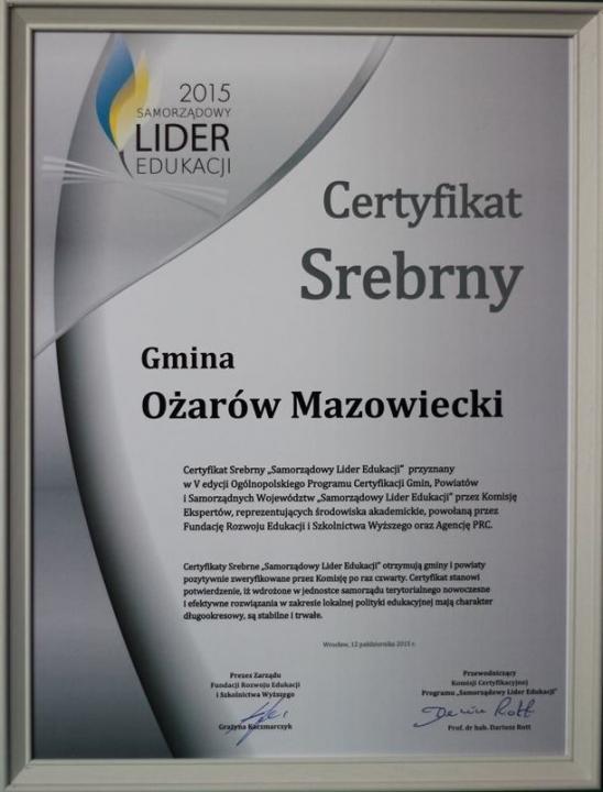 Certyfikat srebrny - Ożarów Mazowiecki Samorządowym Liderem Edukacji 2015